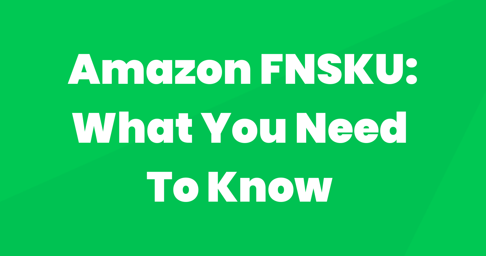 Amazon FNSKU: What You Need to Know