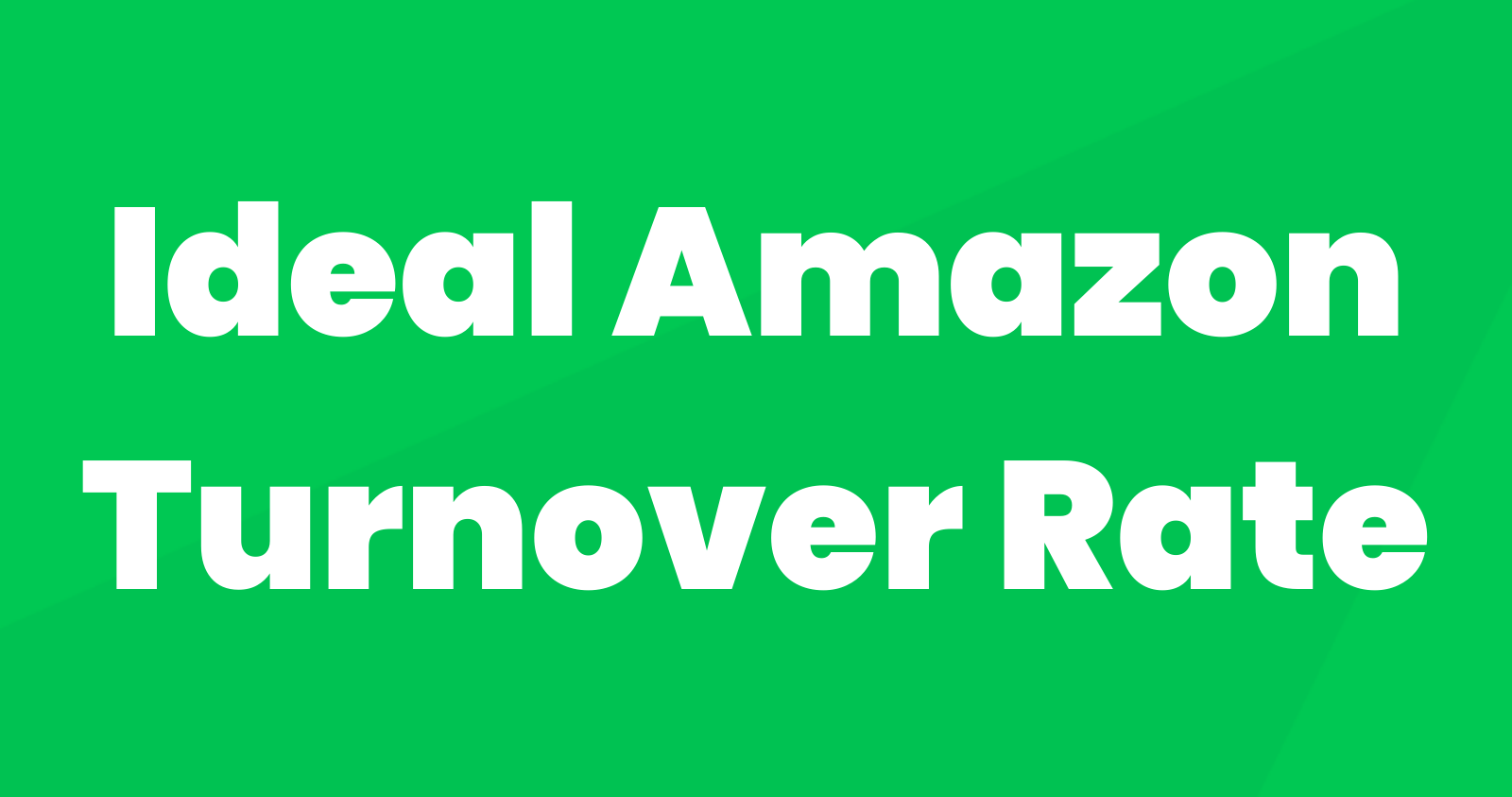 What's the Ideal Amazon Turnover Rate?