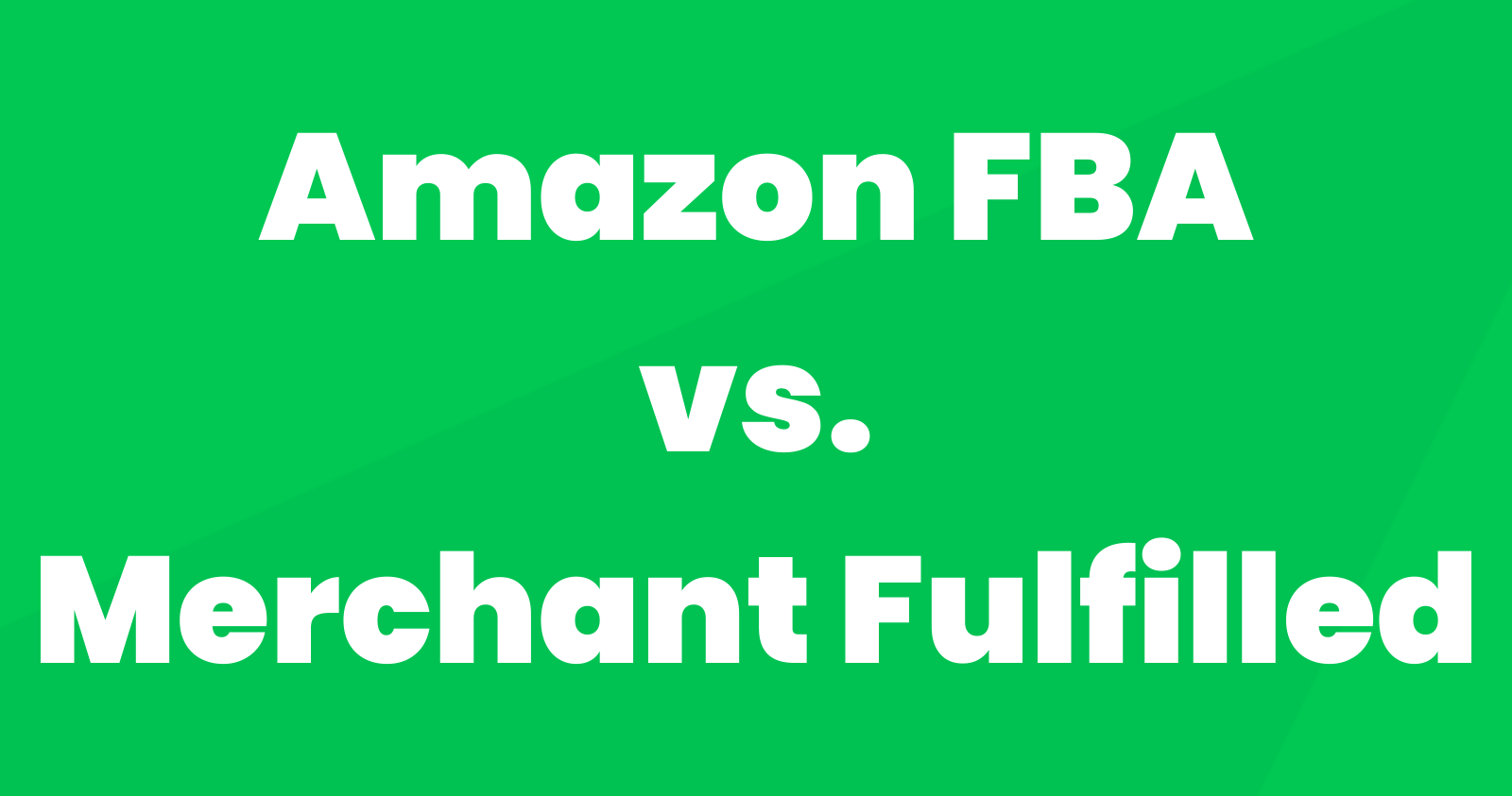 Amazon FBA vs. Merchant Fulfilled: Which One Works Best for You?